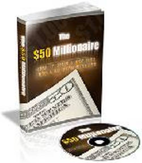Product picture The $50 Millionaire - How to Become a Millionaire