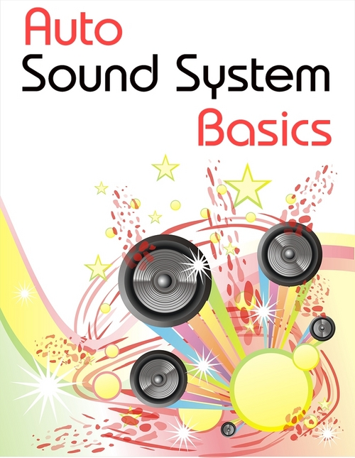 Product picture Auto Sound System Basics - Sound System